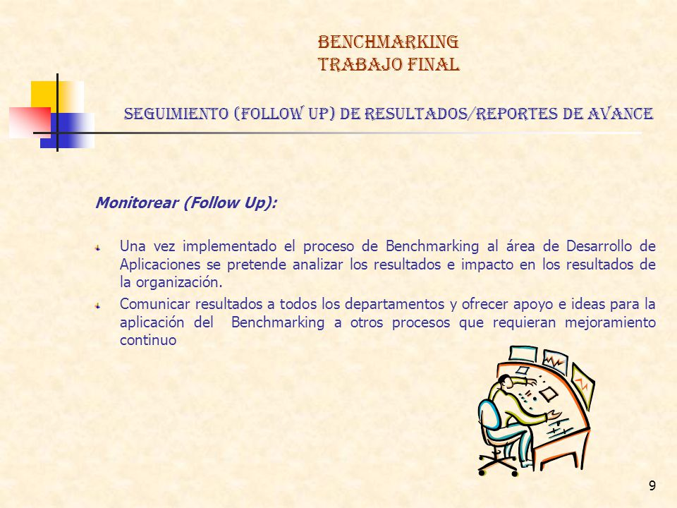 BENCHMARKING TRABAJO FINAL SEGUIMIENTO (FOlLOW UP) de RESULTADOS/REPORTES DE AVANCE