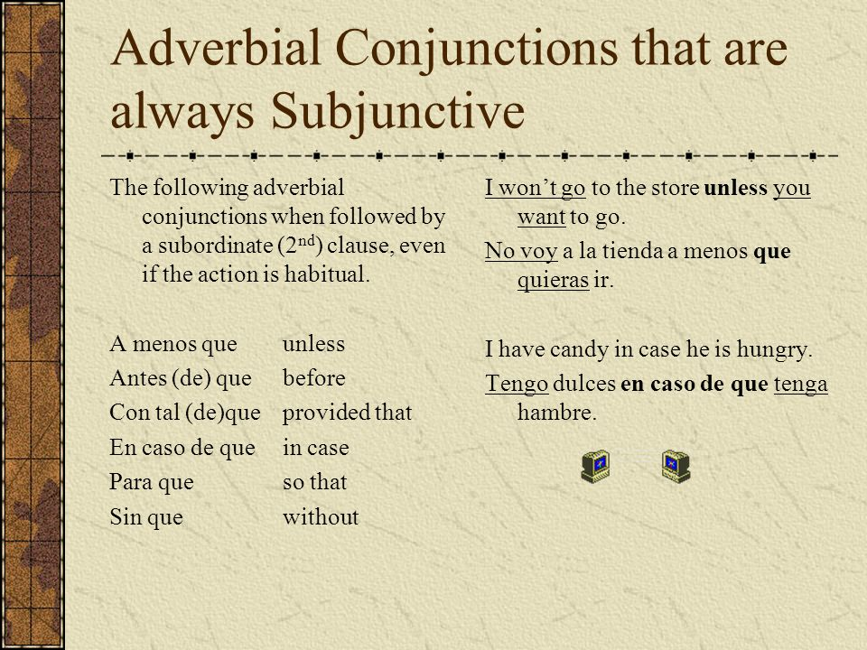 Adverbial Conjunctions that are always Subjunctive
