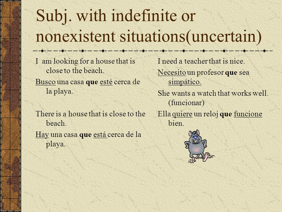 Subj. with indefinite or nonexistent situations(uncertain)