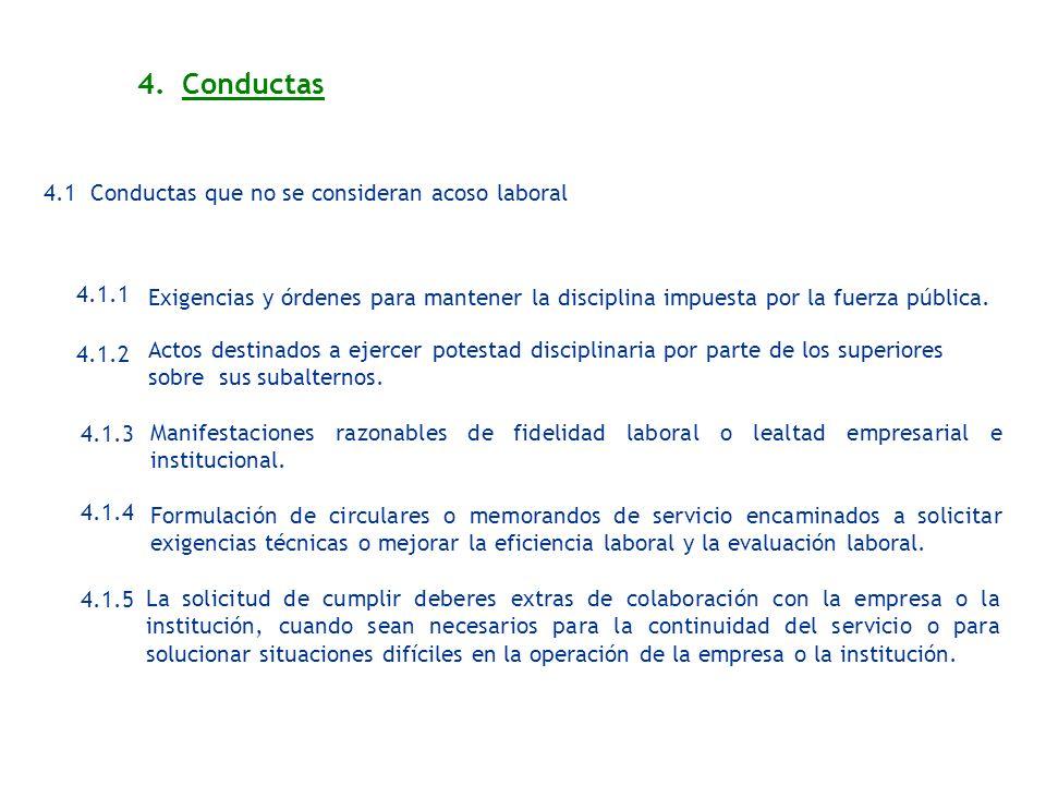 4. Conductas 4.1 Conductas que no se consideran acoso laboral 4.1.1