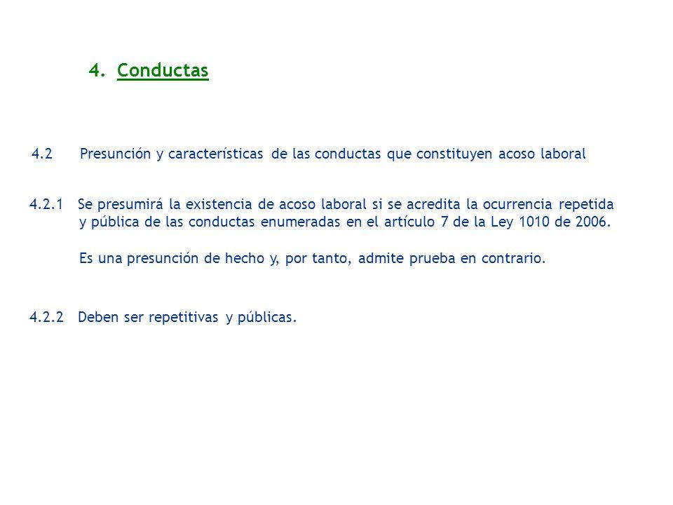4. Conductas4.2 Presunción y características de las conductas que constituyen acoso laboral.
