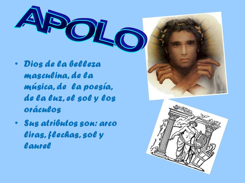 APOLO Dios de la belleza masculina, de la música, de la poesía, de la luz, el sol y los oráculos.