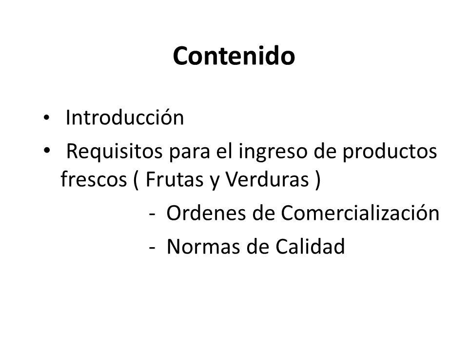 Contenido Introducción. Requisitos para el ingreso de productos frescos ( Frutas y Verduras ) - Ordenes de Comercialización.