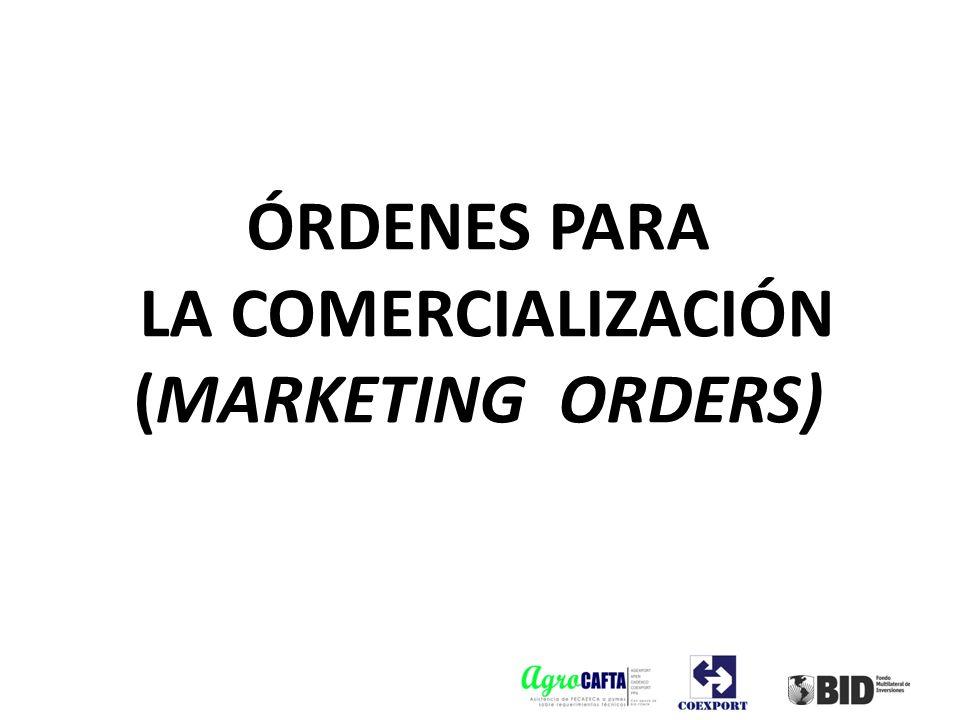 ÓRDENES PARA LA COMERCIALIZACIÓN (MARKETING ORDERS)