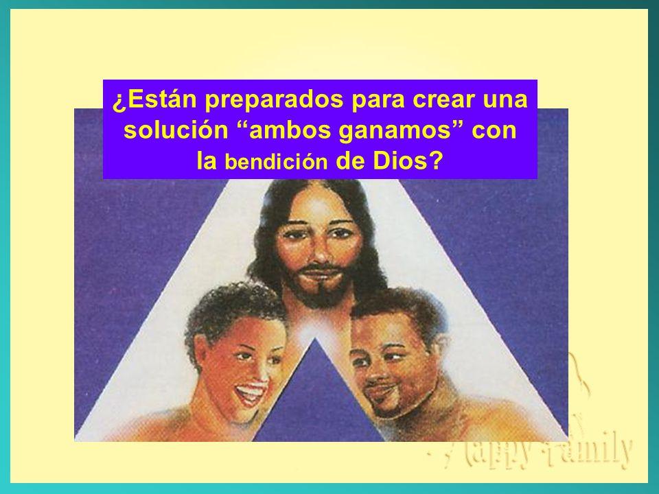 ¿Están preparados para crear una solución ambos ganamos con la bendición de Dios
