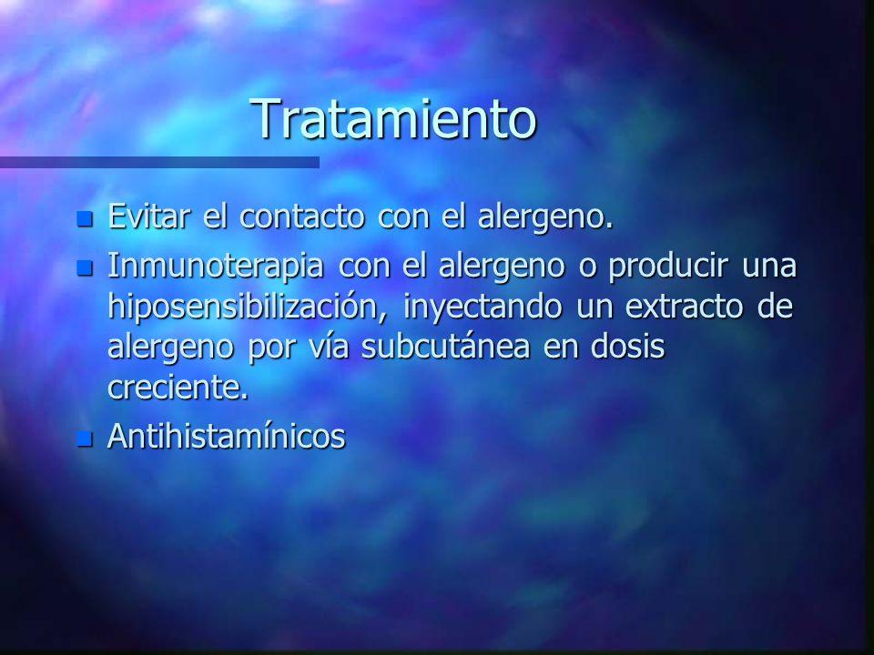 Tratamiento Evitar el contacto con el alergeno.