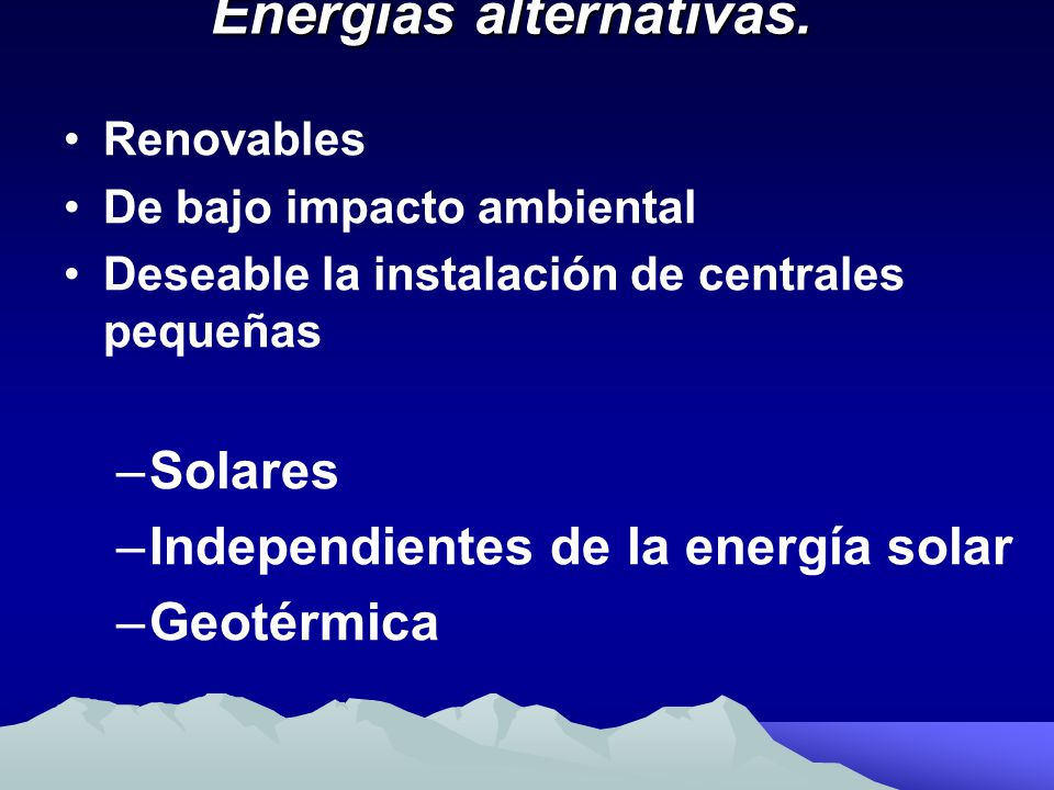 Energías alternativas.