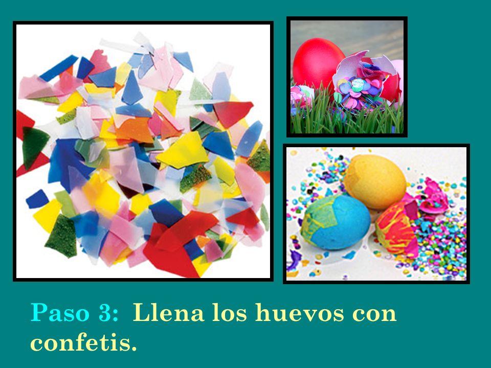 Paso 3: Llena los huevos con confetis.