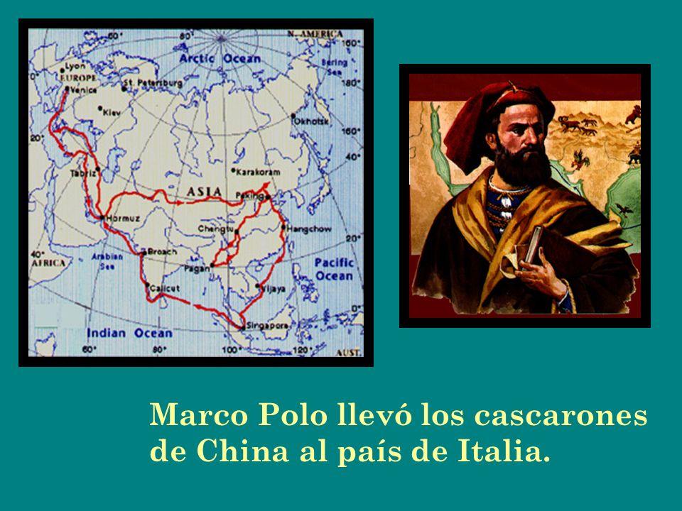 Marco Polo llevó los cascarones de China al país de Italia.