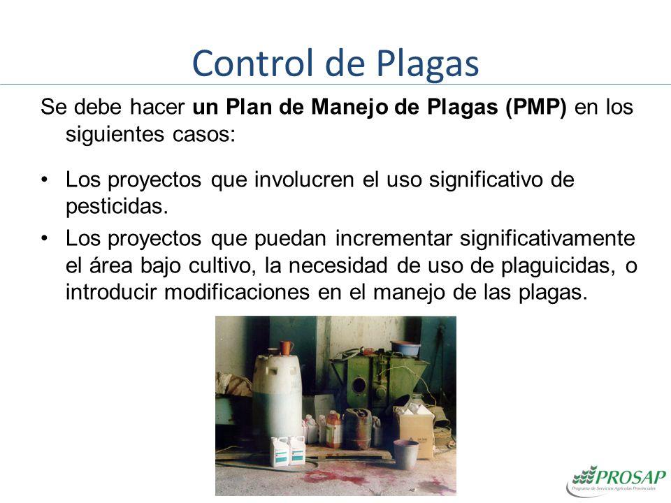 Control de Plagas Se debe hacer un Plan de Manejo de Plagas (PMP) en los siguientes casos:
