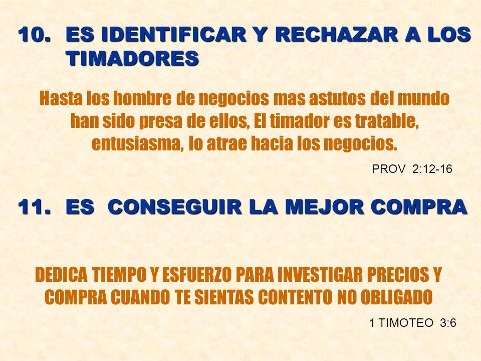 10. ES IDENTIFICAR Y RECHAZAR A LOS TIMADORES
