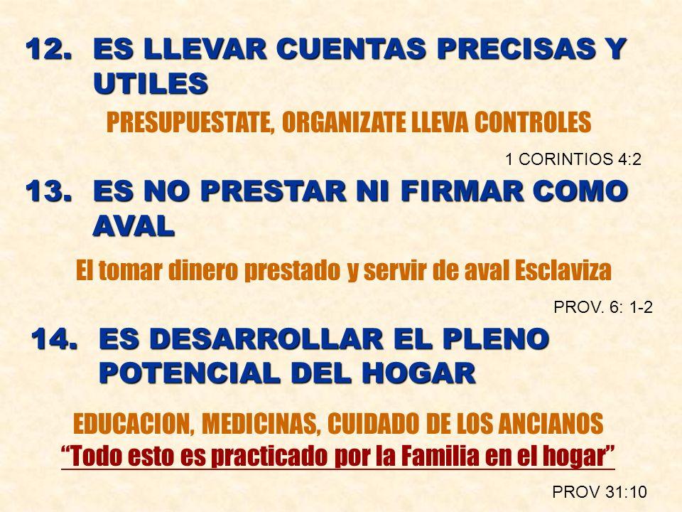 12. ES LLEVAR CUENTAS PRECISAS Y UTILES