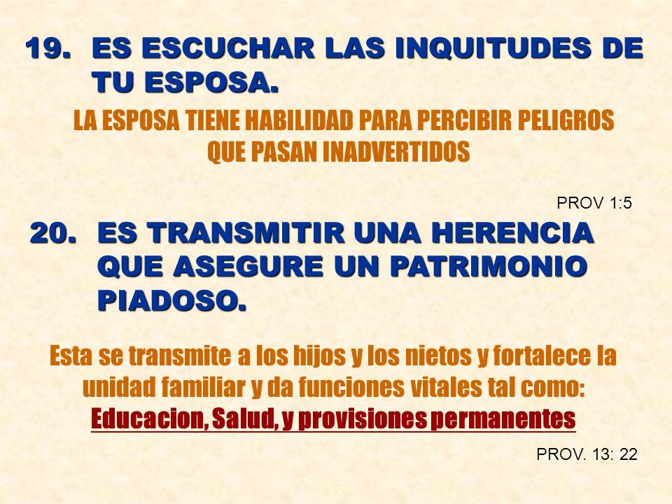 19. ES ESCUCHAR LAS INQUITUDES DE TU ESPOSA.