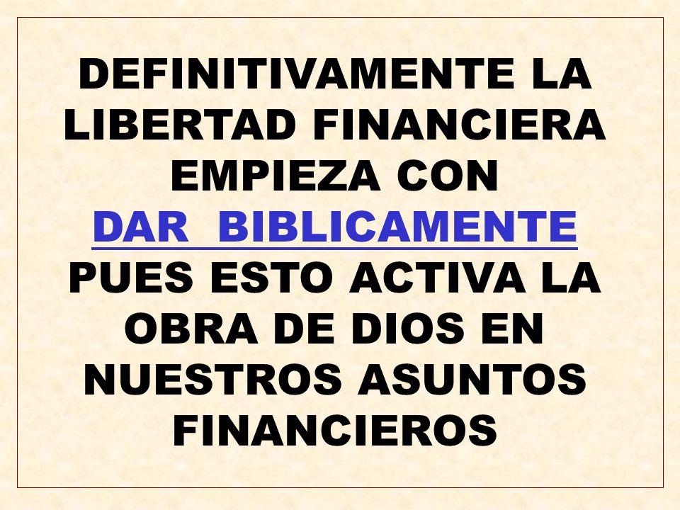 DEFINITIVAMENTE LA LIBERTAD FINANCIERA EMPIEZA CON DAR BIBLICAMENTE PUES ESTO ACTIVA LA OBRA DE DIOS EN NUESTROS ASUNTOS FINANCIEROS