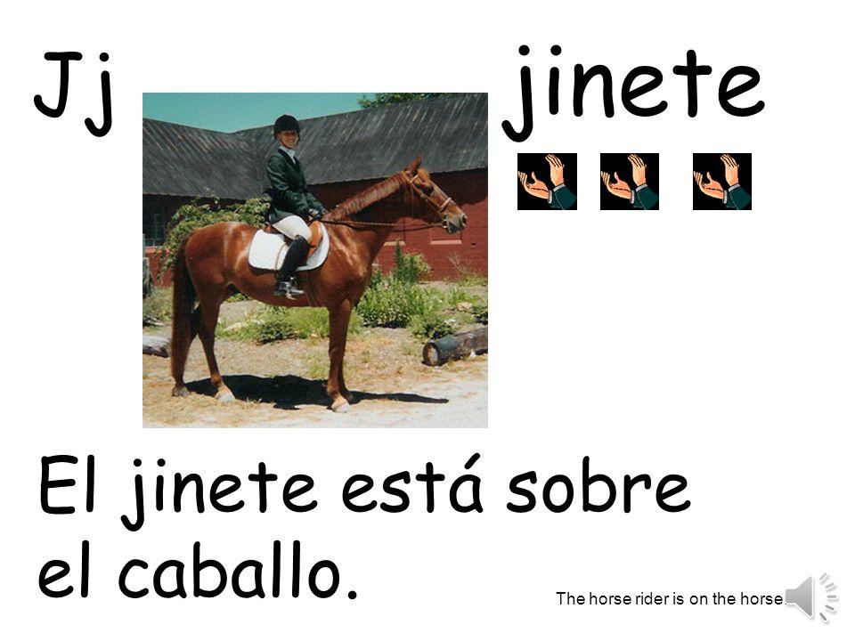 jinete Jj El jinete está sobre el caballo.