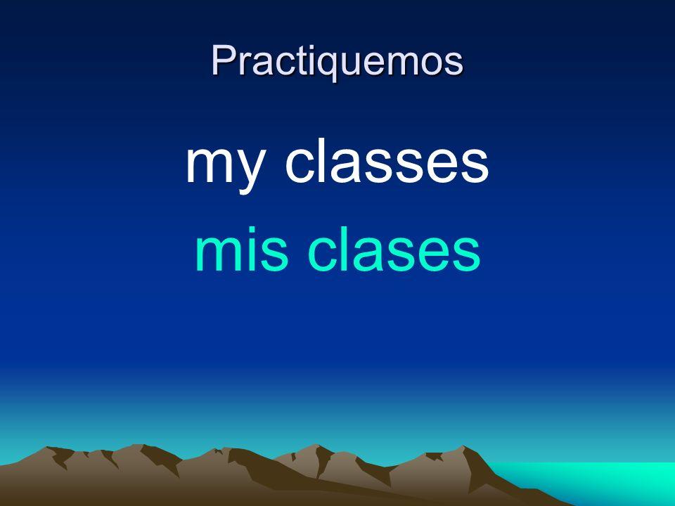 Practiquemos my classes mis clases