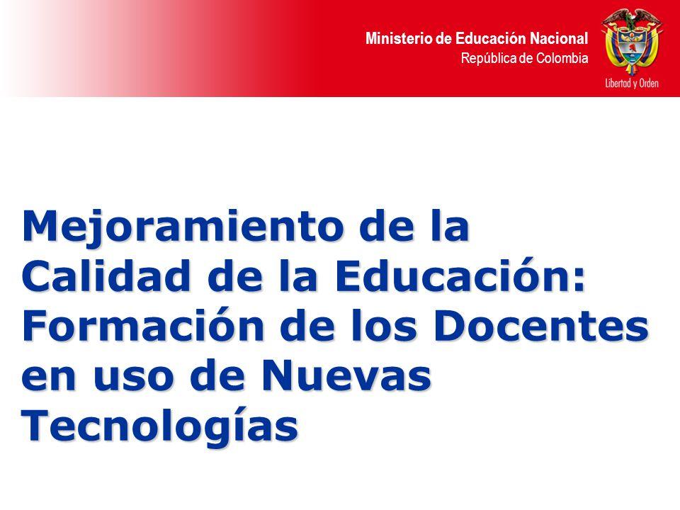 Mejoramiento de la Calidad de la Educación: Formación de los Docentes en uso de Nuevas Tecnologías