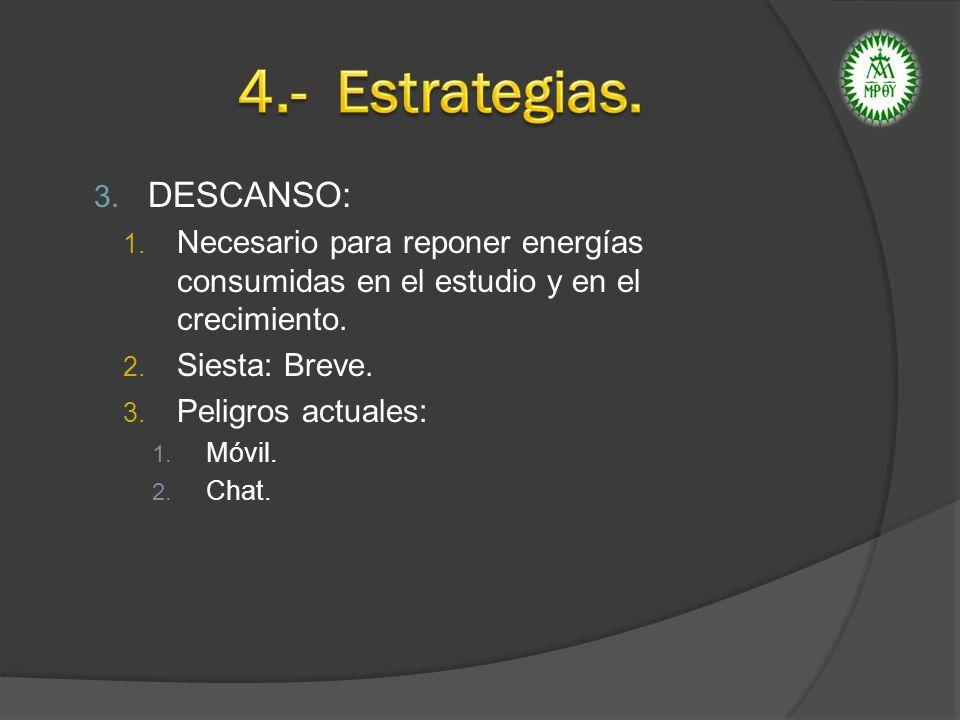 4.- Estrategias. DESCANSO: