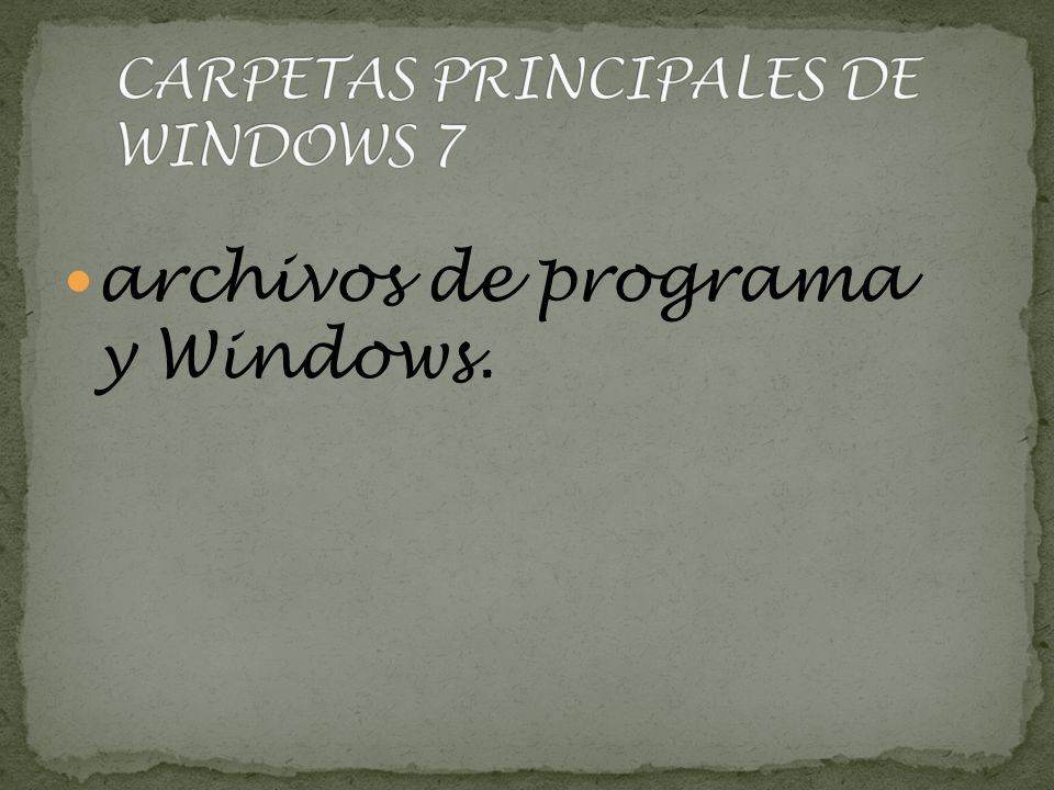 CARPETAS PRINCIPALES DE WINDOWS 7