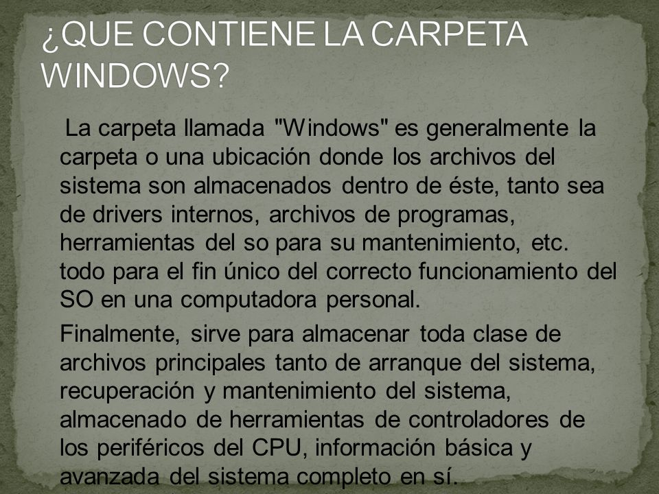 ¿QUE CONTIENE LA CARPETA WINDOWS
