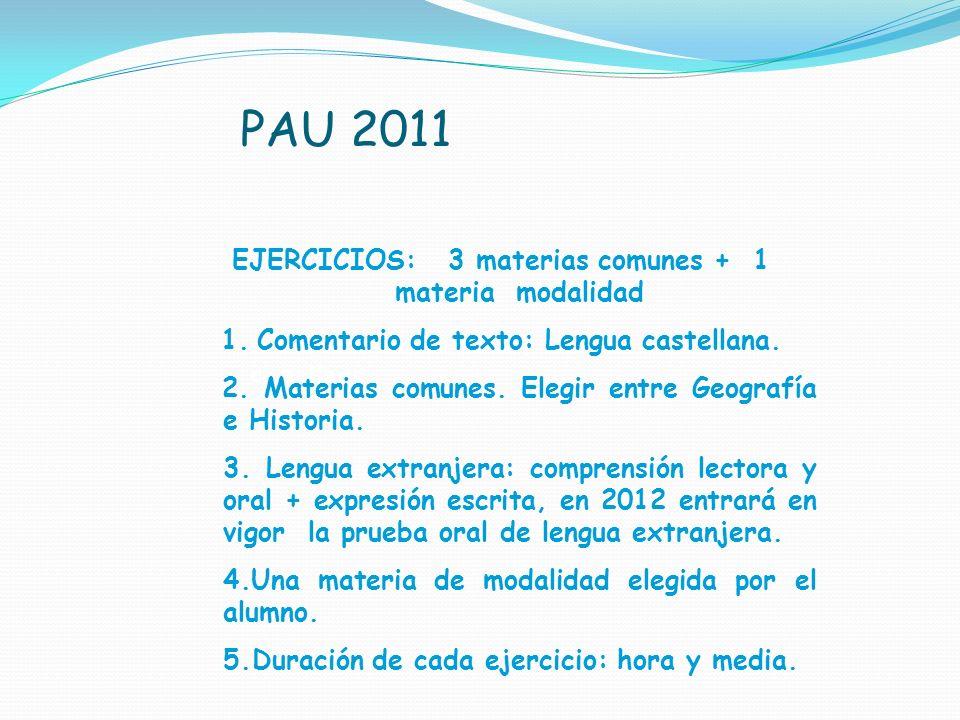 PAU 2011 EJERCICIOS: 3 materias comunes + 1 materia modalidad