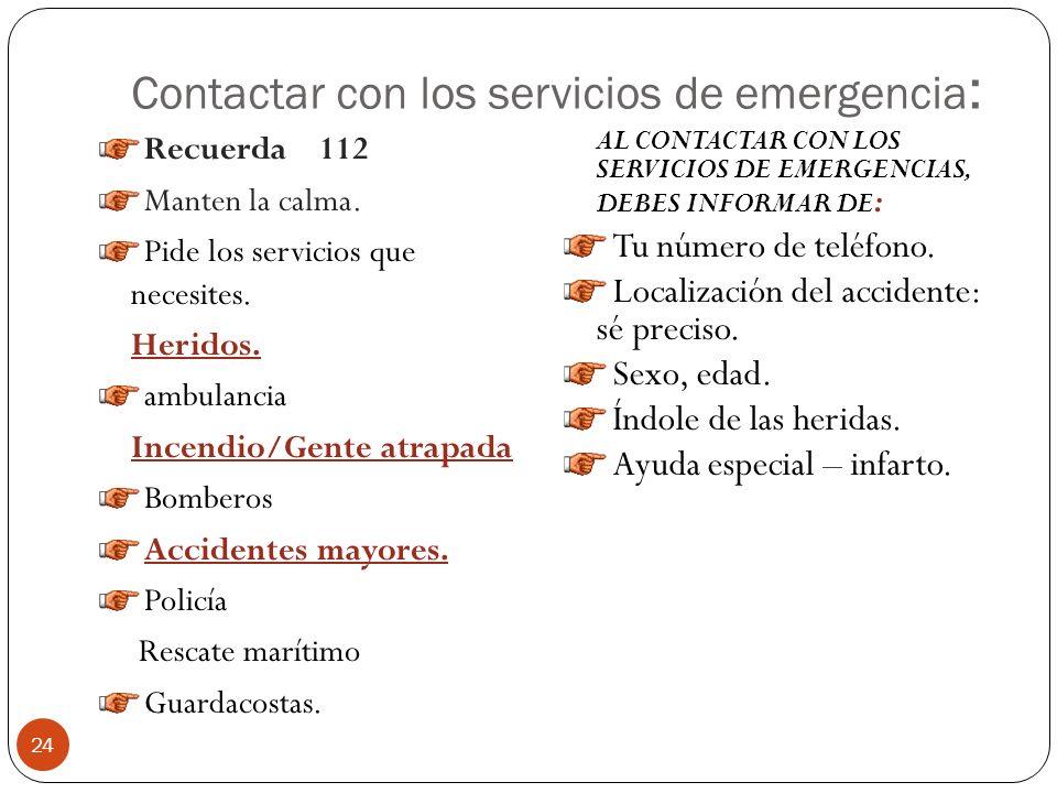 Contactar con los servicios de emergencia: