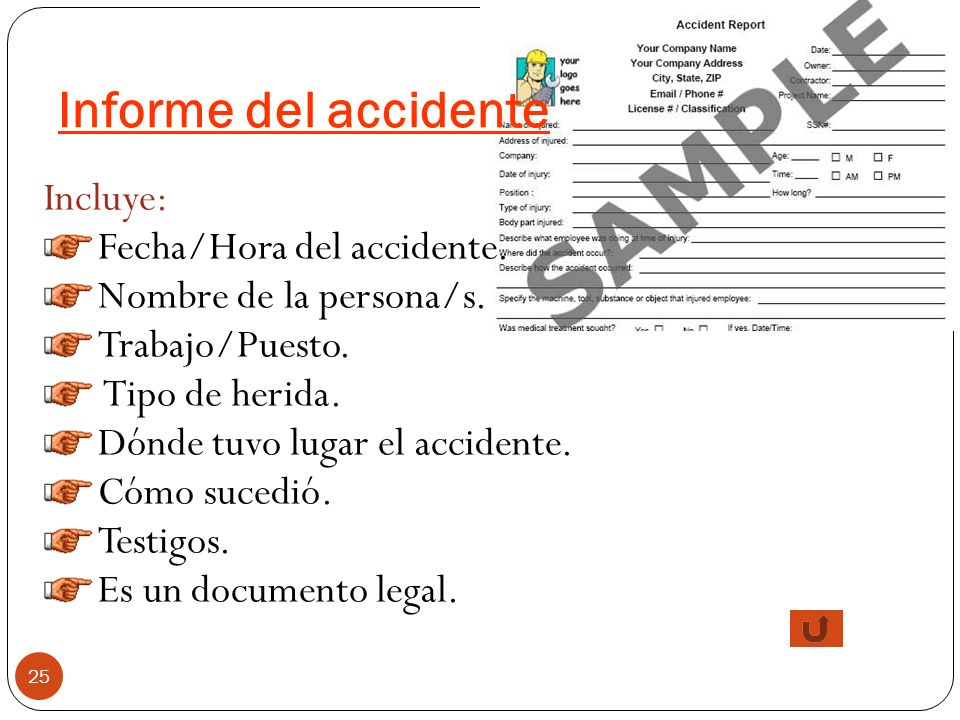 Informe del accidente Incluye: Fecha/Hora del accidente.