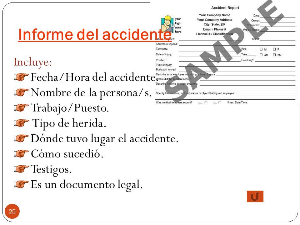 Informe del accidente Incluye: Fecha/Hora del accidente.