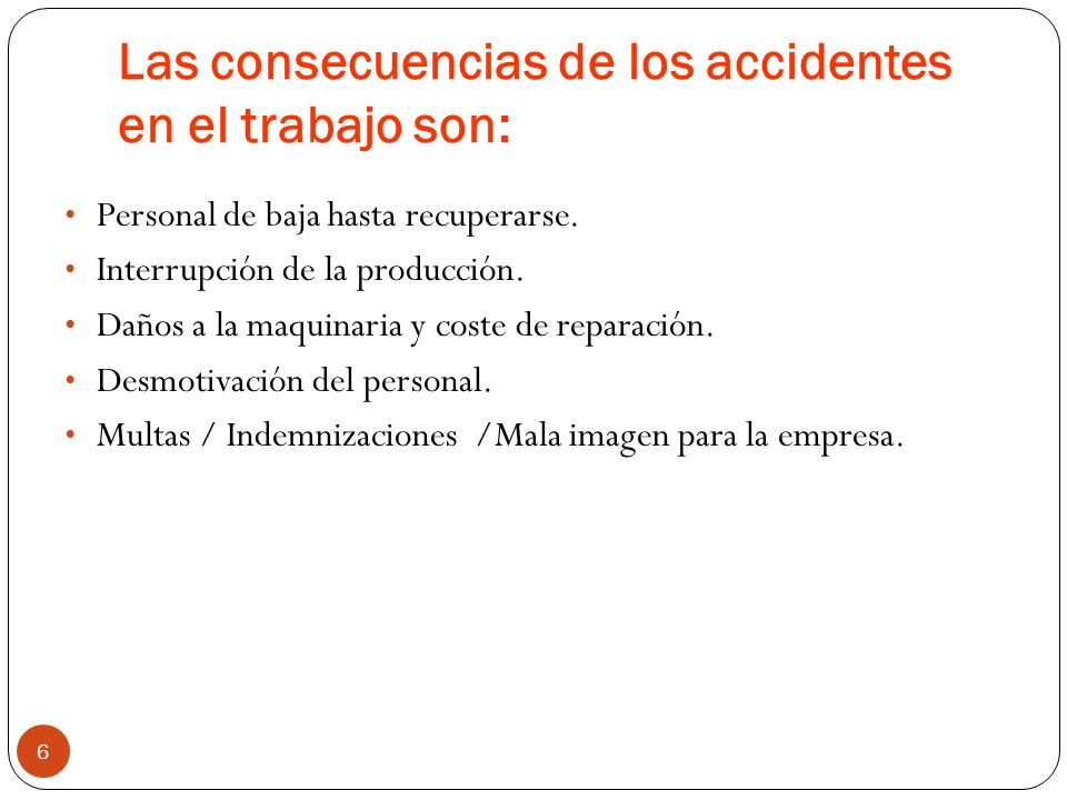 Las consecuencias de los accidentes en el trabajo son: