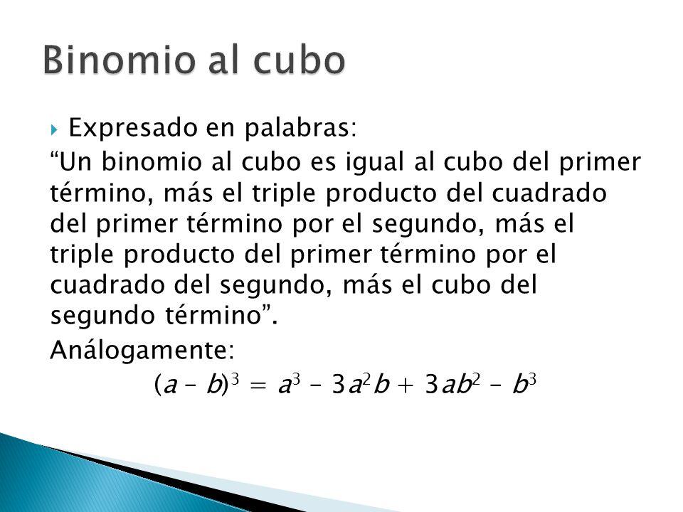 Binomio al cubo Expresado en palabras: