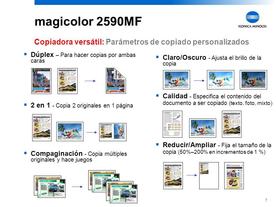 magicolor 2590MFCopiadora versátil: Parámetros de copiado personalizados. Dúplex – Para hacer copias por ambas caras.