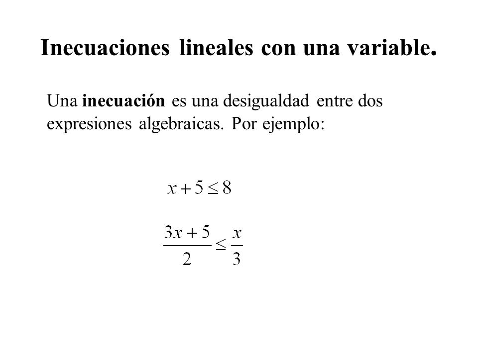 Inecuaciones lineales con una variable.