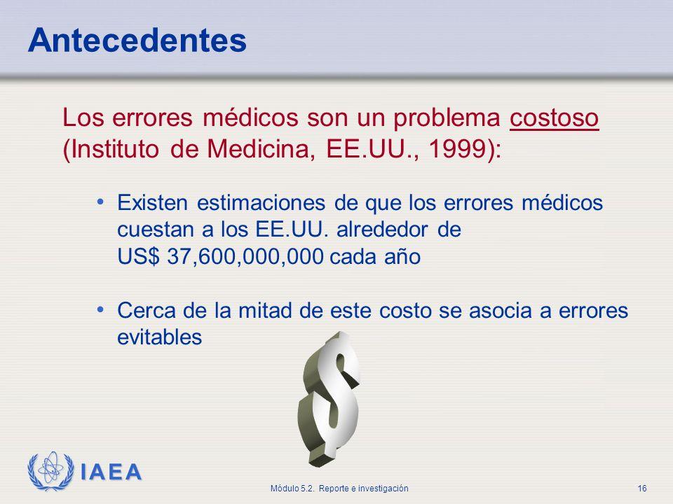 Antecedentes Los errores médicos son un problema costoso (Instituto de Medicina, EE.UU., 1999):