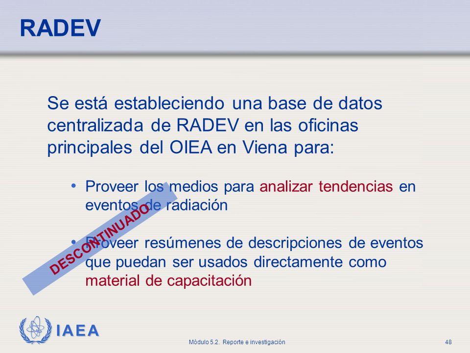 RADEV Se está estableciendo una base de datos centralizada de RADEV en las oficinas principales del OIEA en Viena para: