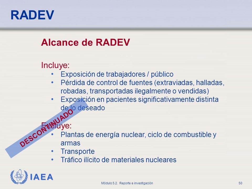 RADEV Alcance de RADEV Incluye: Excluye: