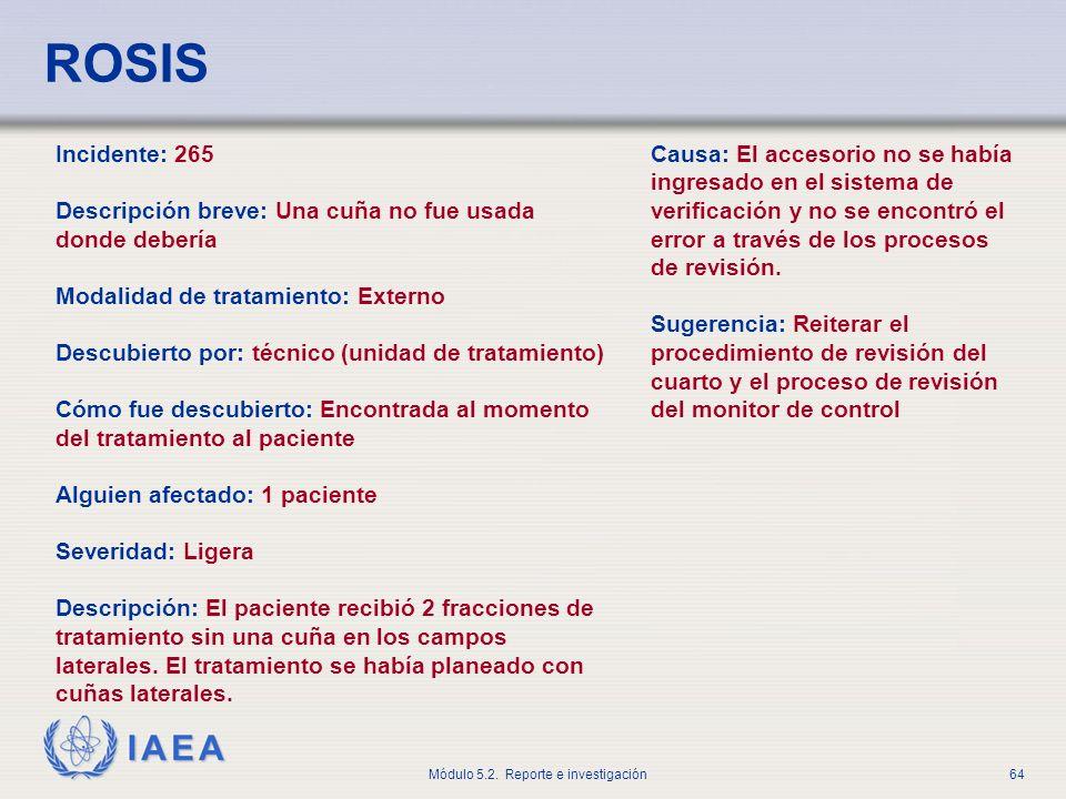 ROSIS Incidente: 265. Descripción breve: Una cuña no fue usada donde debería. Modalidad de tratamiento: Externo.