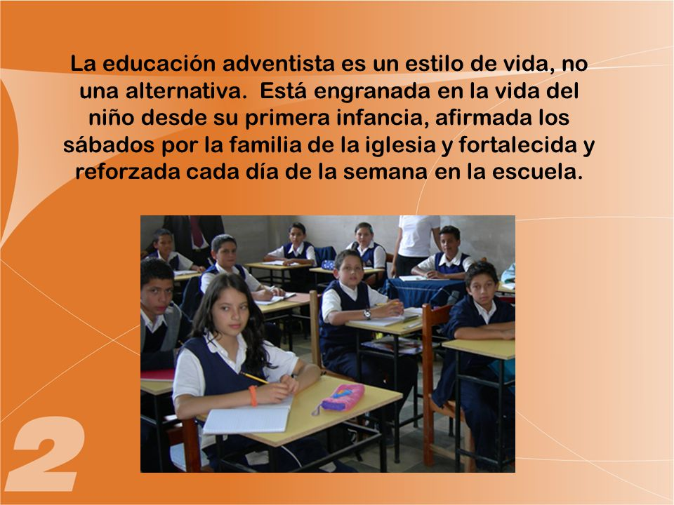 La educación adventista es un estilo de vida, no una alternativa