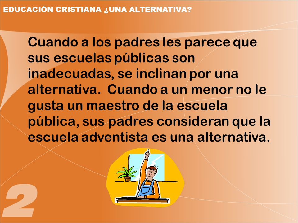 EDUCACIÓN CRISTIANA ¿UNA ALTERNATIVA
