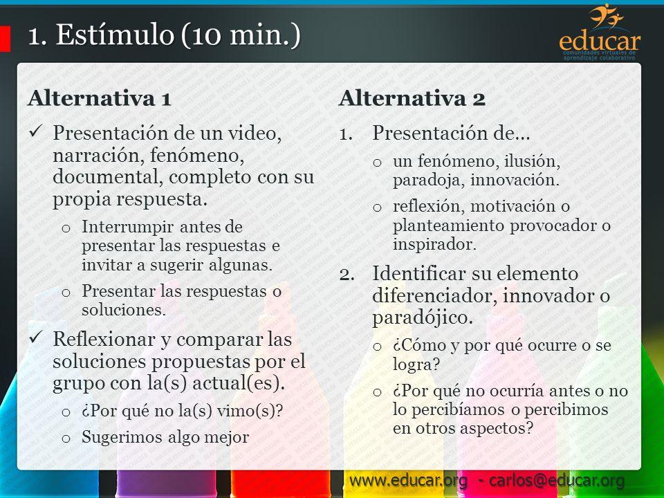 1. Estímulo (10 min.) Alternativa 1 Alternativa 2