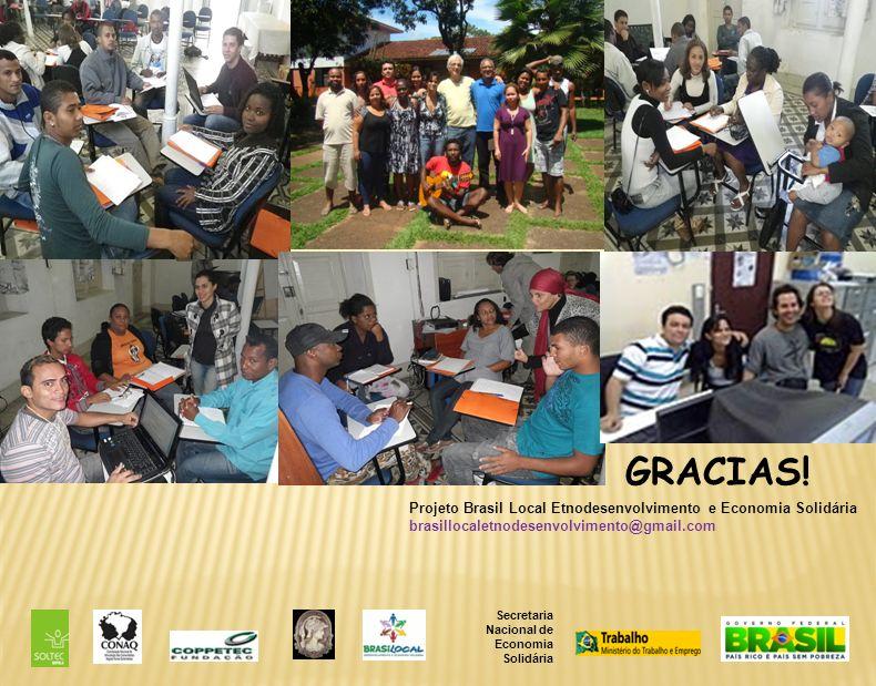 GRACIAS! Projeto Brasil Local Etnodesenvolvimento e Economia Solidária