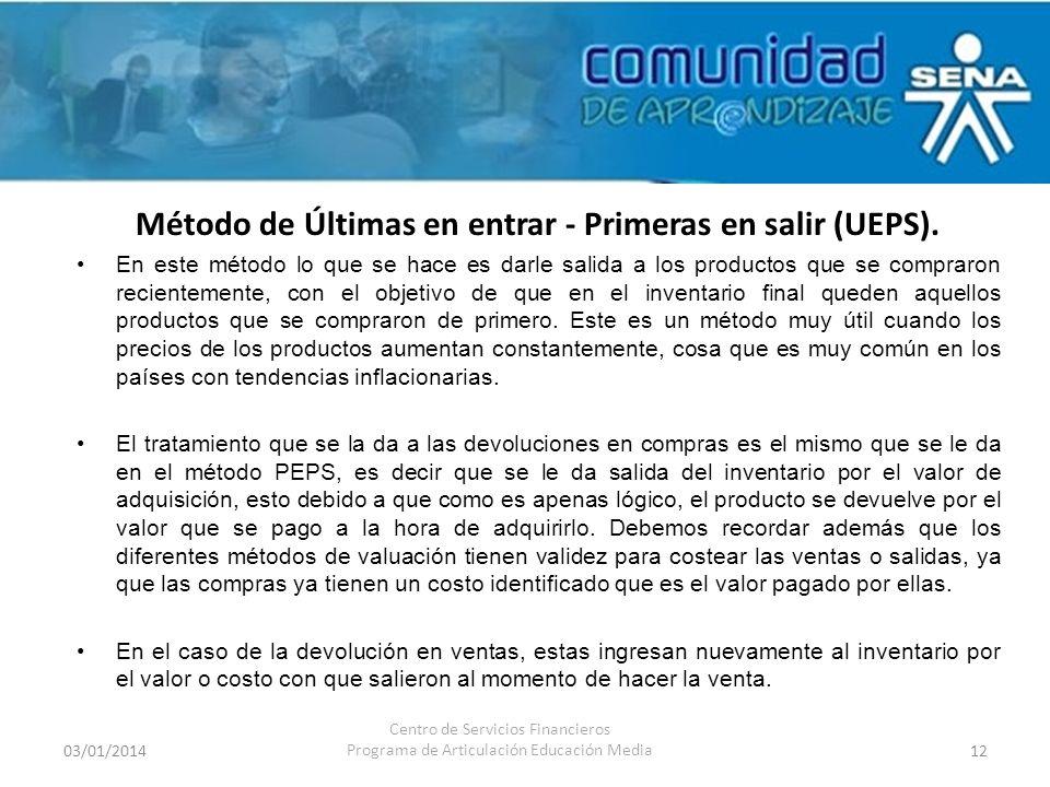 Método de Últimas en entrar - Primeras en salir (UEPS).