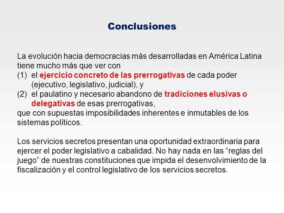 ConclusionesLa evolución hacia democracias más desarrolladas en América Latina tiene mucho más que ver con.