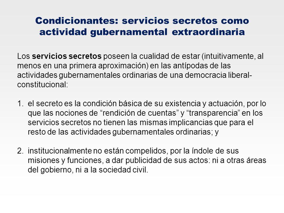 Condicionantes: servicios secretos como actividad gubernamental extraordinaria