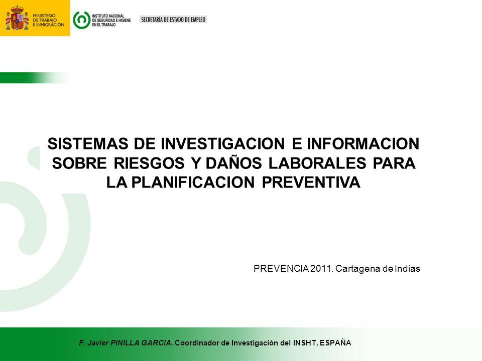 SISTEMAS DE INVESTIGACION E INFORMACION SOBRE RIESGOS Y DAÑOS LABORALES PARA LA PLANIFICACION PREVENTIVA