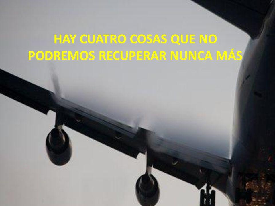 HAY CUATRO COSAS QUE NO PODREMOS RECUPERAR NUNCA MÁS