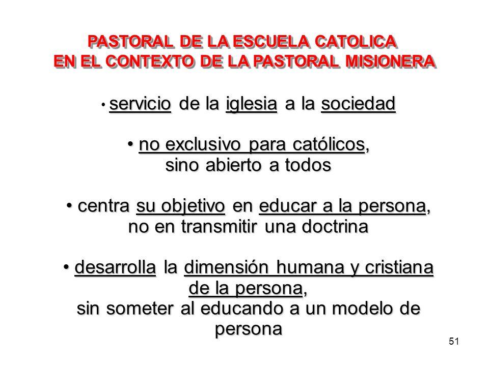 no exclusivo para católicos, sino abierto a todos
