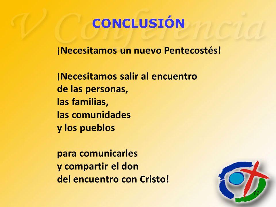CONCLUSIÓN ¡Necesitamos un nuevo Pentecostés!