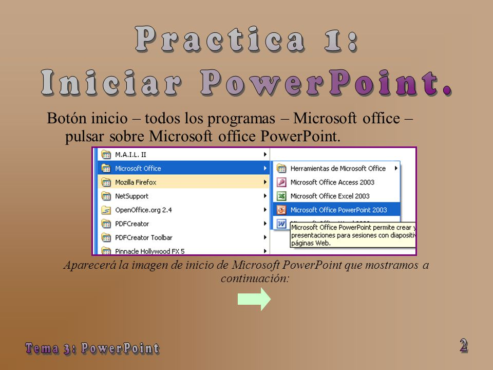 Practica 1: Iniciar PowerPoint. Tema 3: PowerPoint