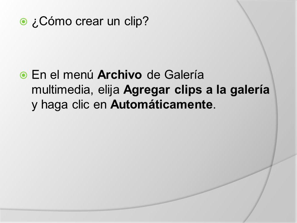¿Cómo crear un clip.