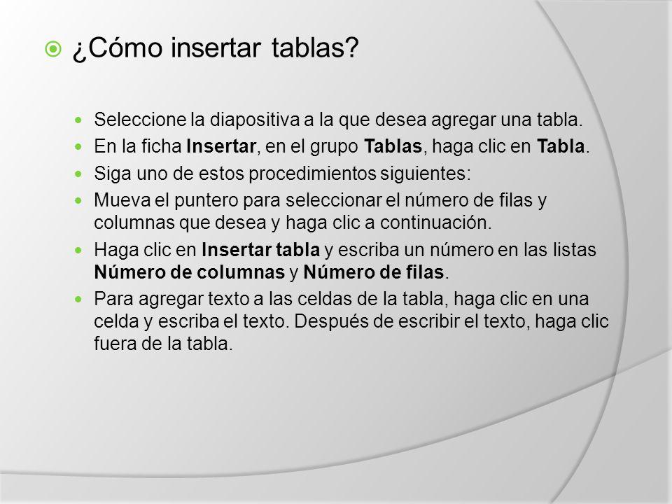 ¿Cómo insertar tablas Seleccione la diapositiva a la que desea agregar una tabla. En la ficha Insertar, en el grupo Tablas, haga clic en Tabla.